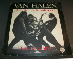 "1980 ""And The Cradle Will Rock"" single b/w ""Loss of Control"""
